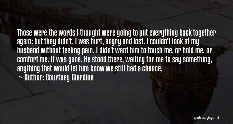 He Hurt Me Again Quotes By Courtney Giardina