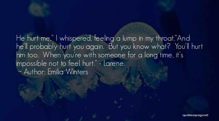 He Hurt Me Again Quotes By Emilia Winters