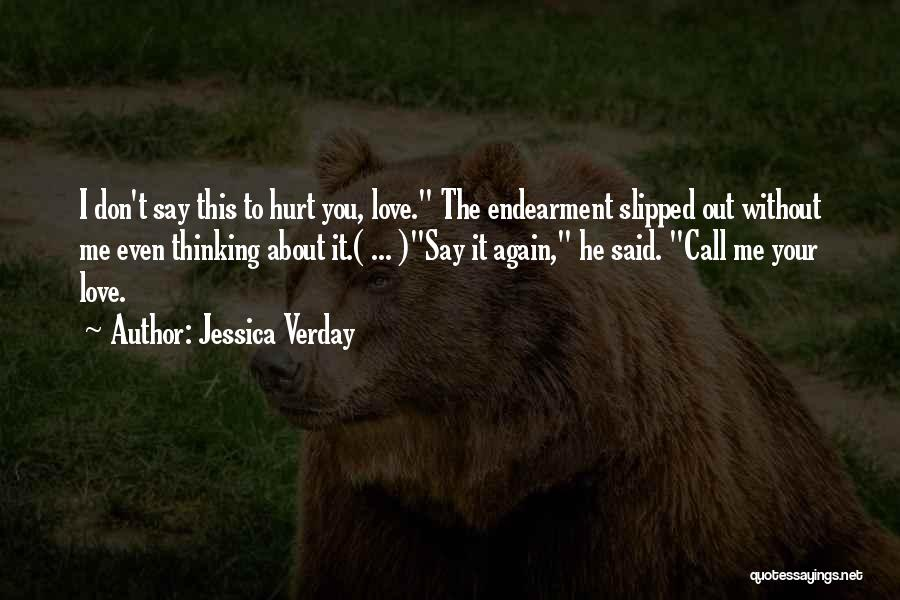 He Hurt Me Again Quotes By Jessica Verday