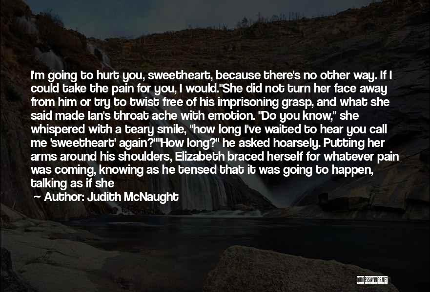 He Hurt Me Again Quotes By Judith McNaught