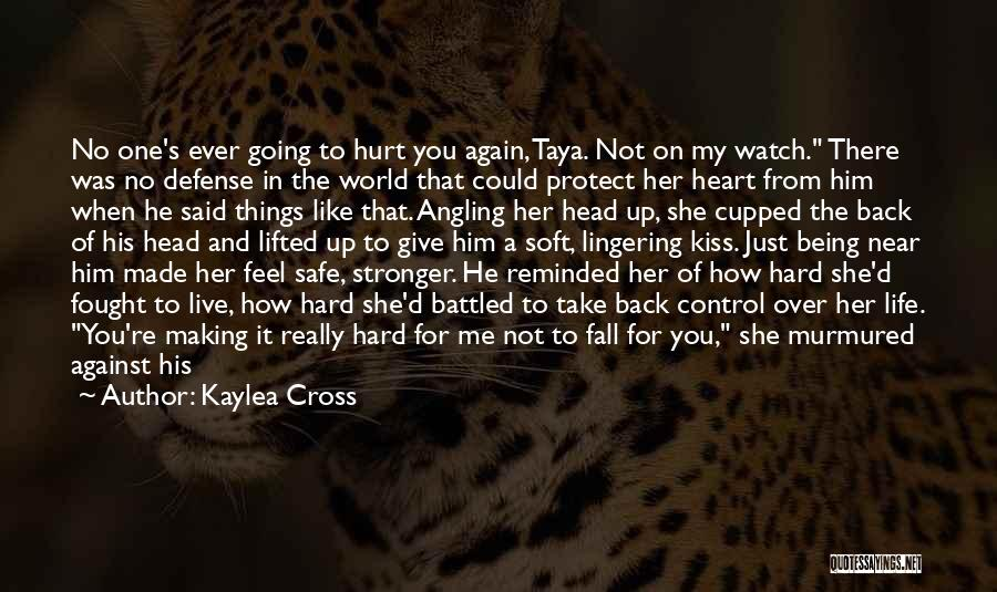 He Hurt Me Again Quotes By Kaylea Cross
