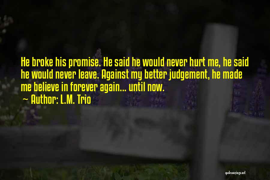 He Hurt Me Again Quotes By L.M. Trio