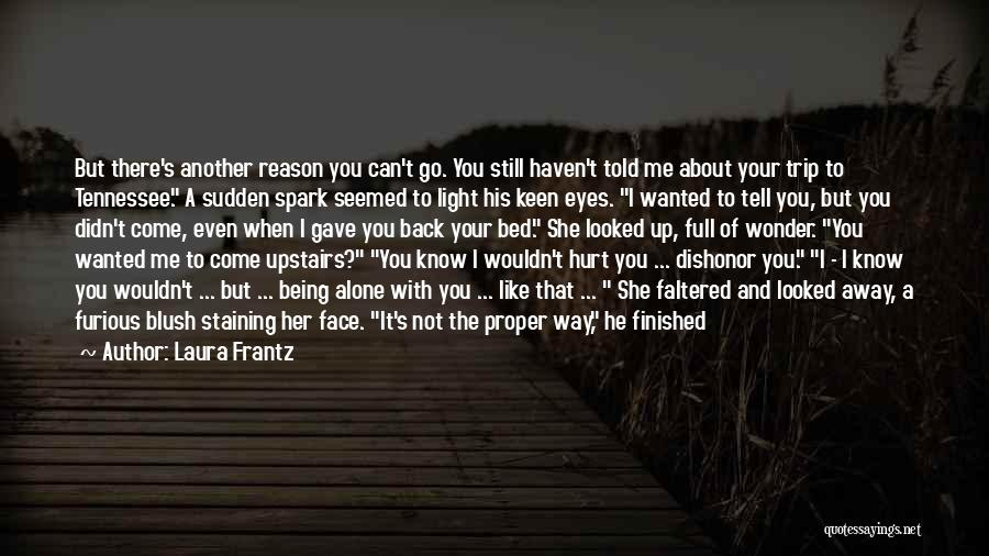 He Hurt Me Again Quotes By Laura Frantz