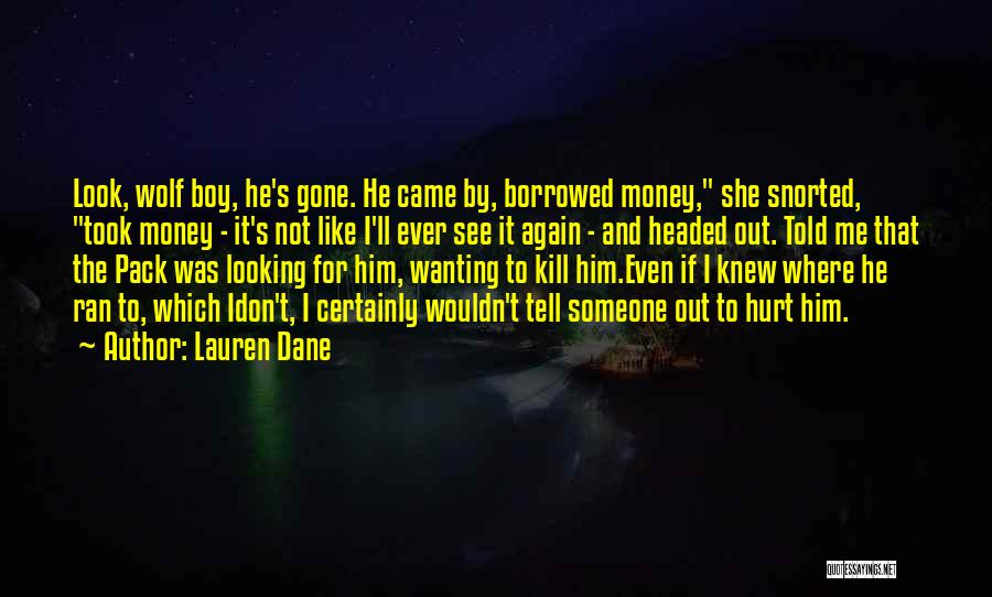 He Hurt Me Again Quotes By Lauren Dane