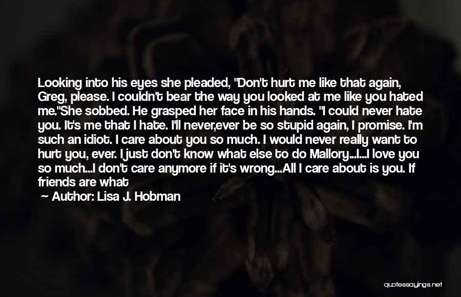 He Hurt Me Again Quotes By Lisa J. Hobman