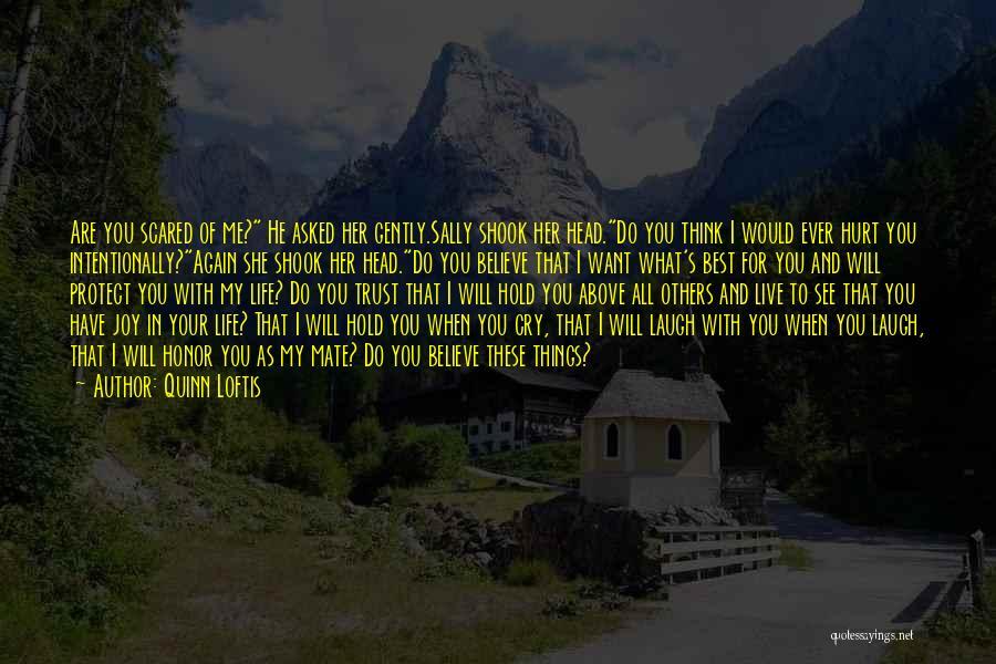 He Hurt Me Again Quotes By Quinn Loftis