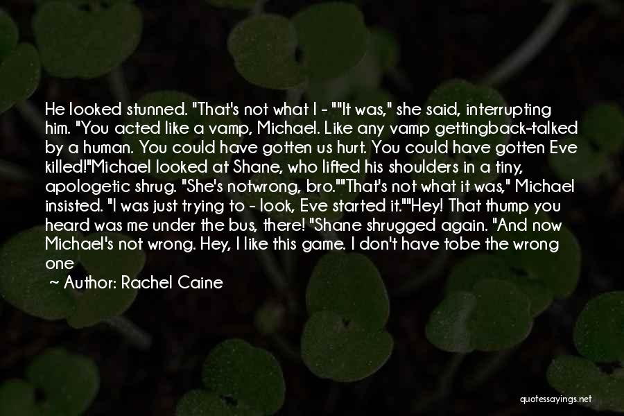 He Hurt Me Again Quotes By Rachel Caine