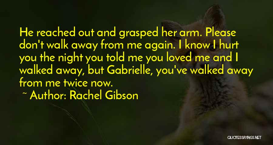 He Hurt Me Again Quotes By Rachel Gibson