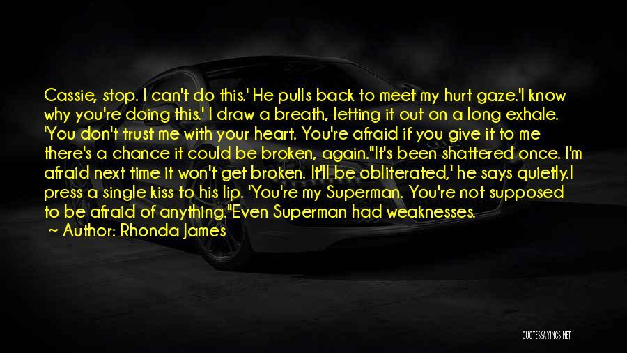 He Hurt Me Again Quotes By Rhonda James
