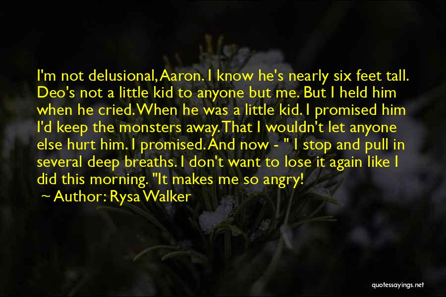 He Hurt Me Again Quotes By Rysa Walker