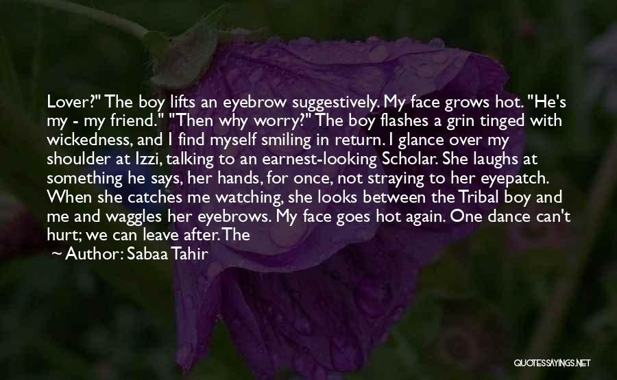 He Hurt Me Again Quotes By Sabaa Tahir