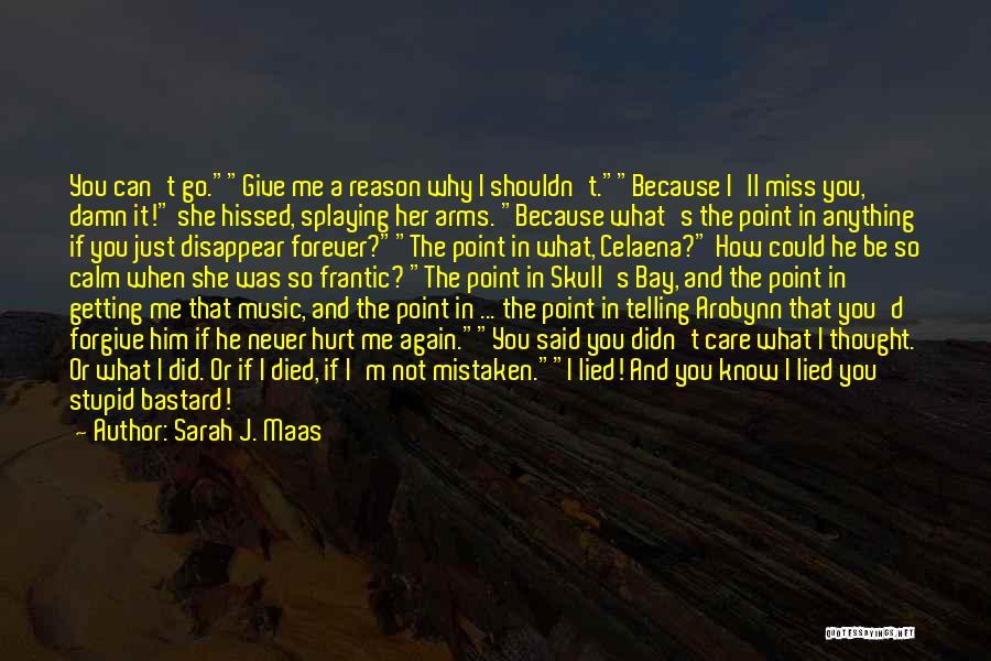 He Hurt Me Again Quotes By Sarah J. Maas