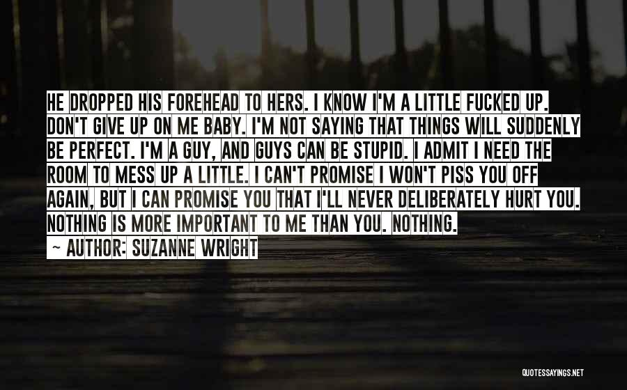 He Hurt Me Again Quotes By Suzanne Wright