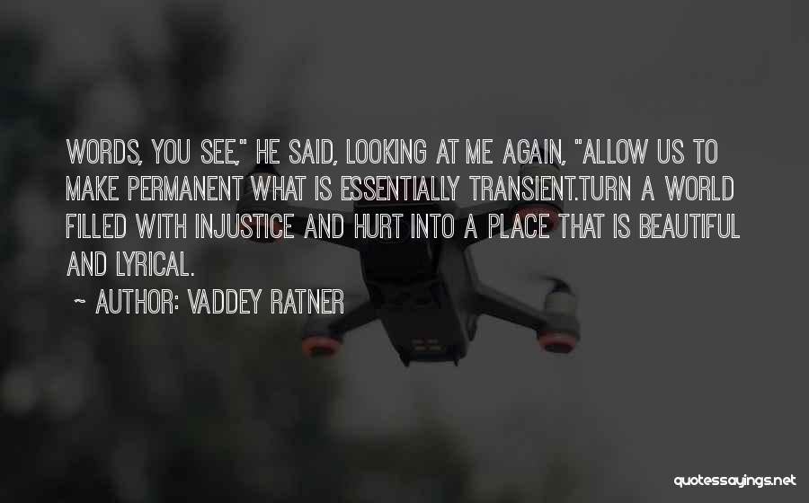 He Hurt Me Again Quotes By Vaddey Ratner