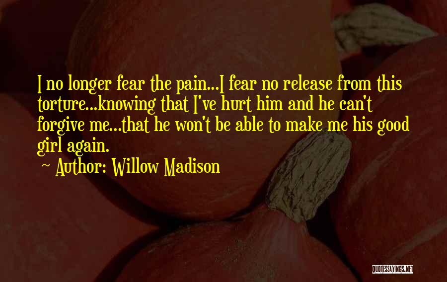 He Hurt Me Again Quotes By Willow Madison