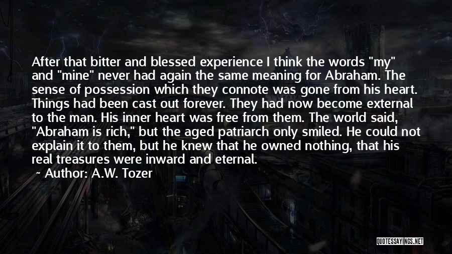 He Is Gone Forever Quotes By A.W. Tozer
