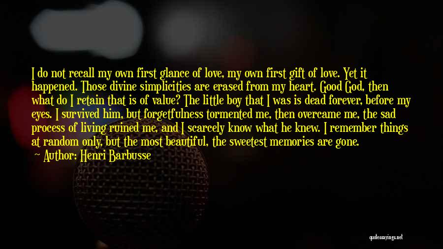 He Is Gone Forever Quotes By Henri Barbusse
