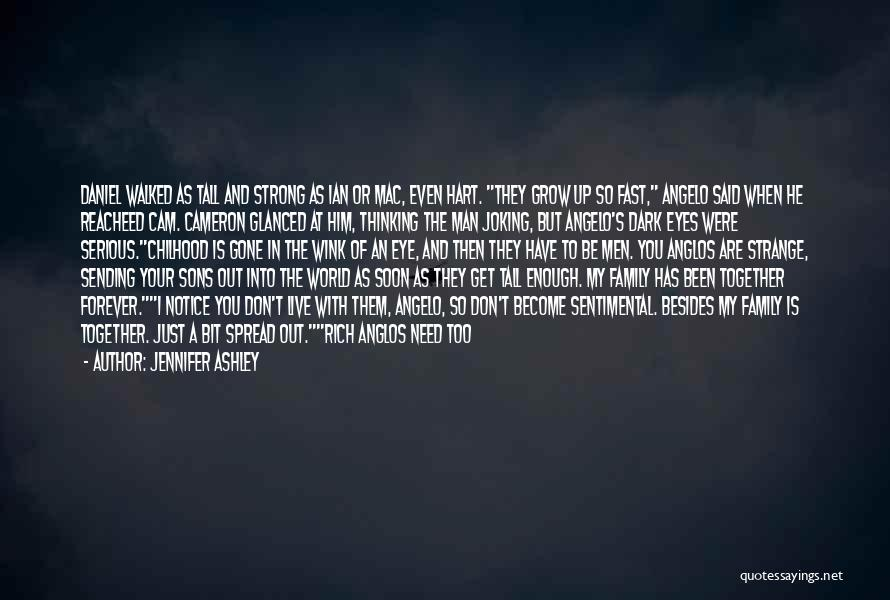 He Is Gone Forever Quotes By Jennifer Ashley
