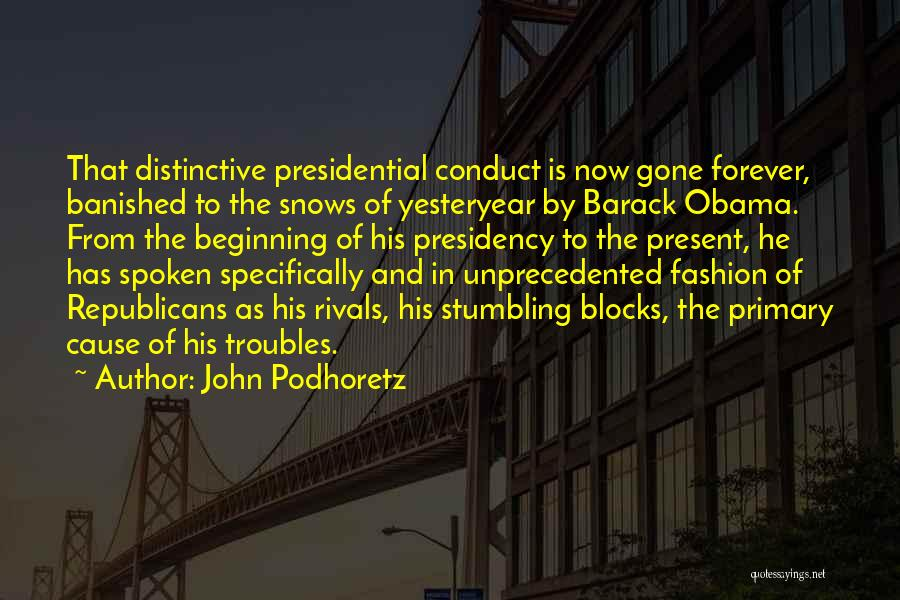 He Is Gone Forever Quotes By John Podhoretz