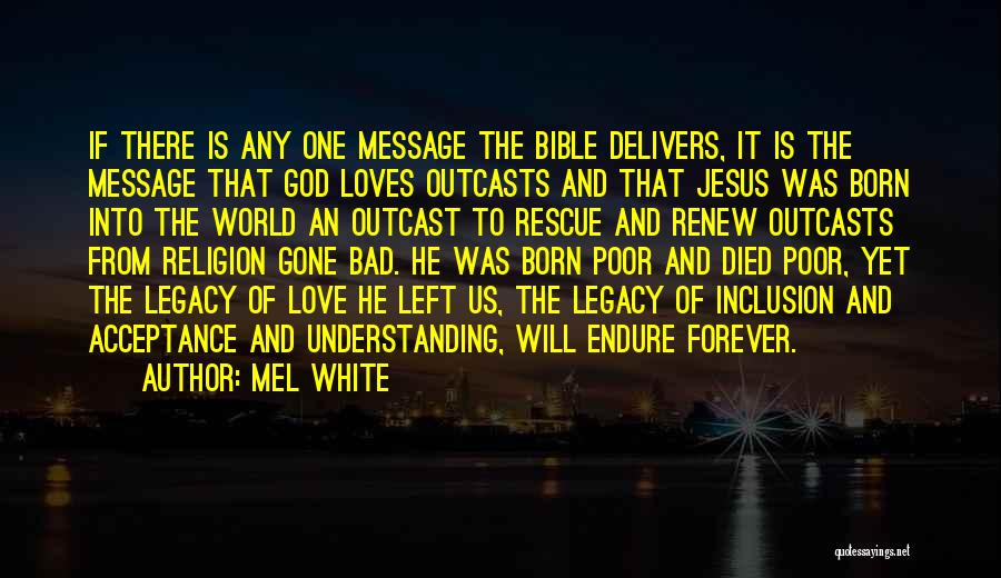 He Is Gone Forever Quotes By Mel White