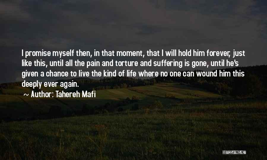 He Is Gone Forever Quotes By Tahereh Mafi