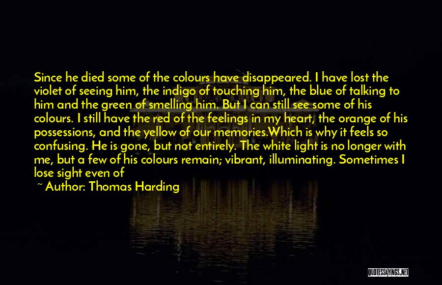 He Is Gone Forever Quotes By Thomas Harding