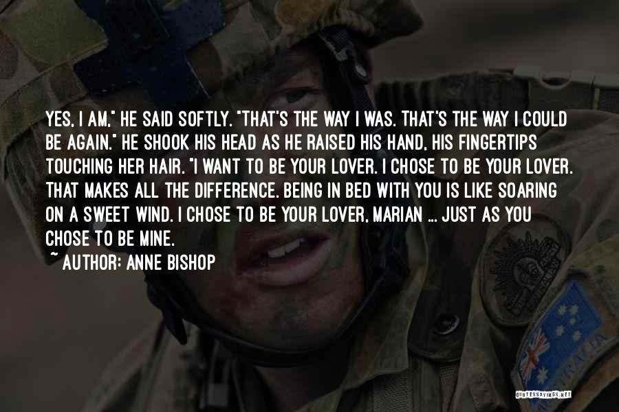He Is Just Mine Quotes By Anne Bishop