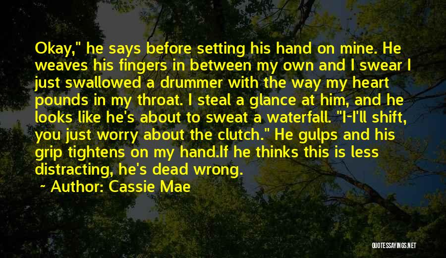 He Is Just Mine Quotes By Cassie Mae