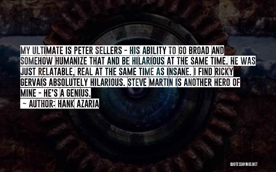 He Is Just Mine Quotes By Hank Azaria
