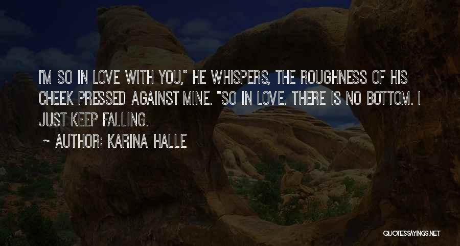 He Is Just Mine Quotes By Karina Halle