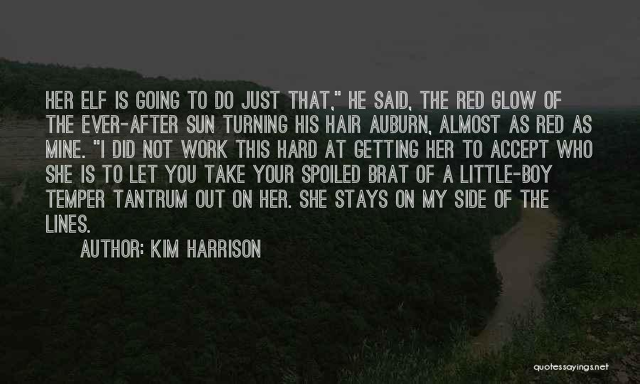 He Is Just Mine Quotes By Kim Harrison