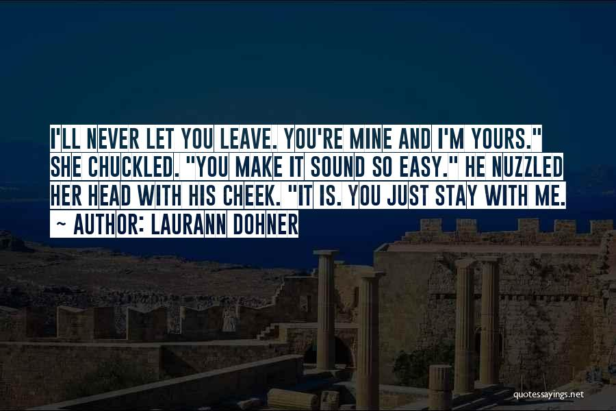 He Is Just Mine Quotes By Laurann Dohner