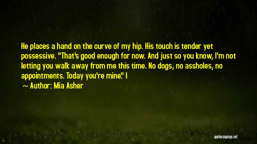He Is Just Mine Quotes By Mia Asher
