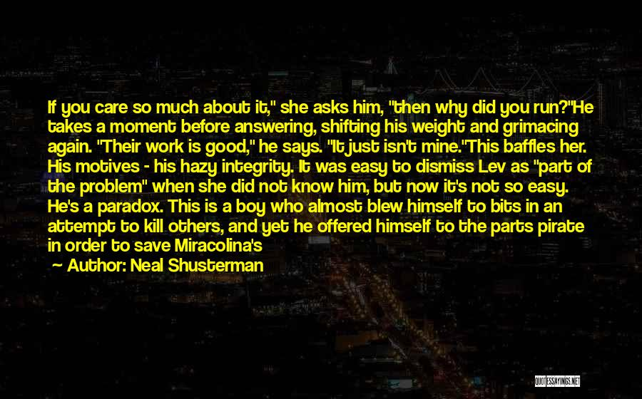 He Is Just Mine Quotes By Neal Shusterman