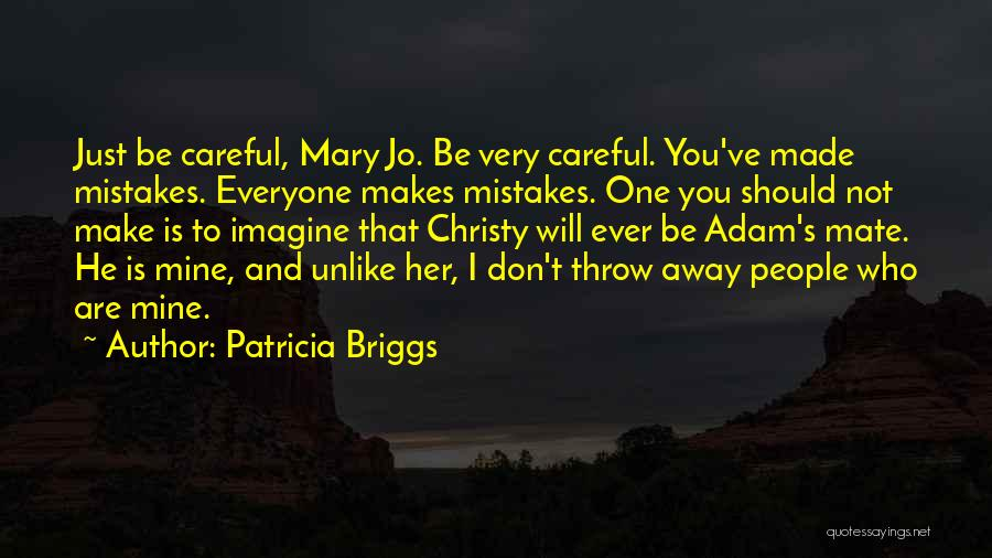 He Is Just Mine Quotes By Patricia Briggs