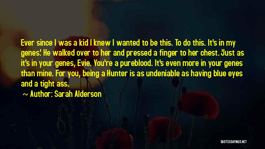 He Is Just Mine Quotes By Sarah Alderson