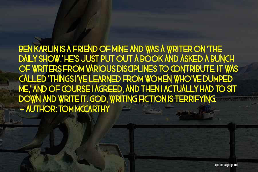 He Is Just Mine Quotes By Tom McCarthy