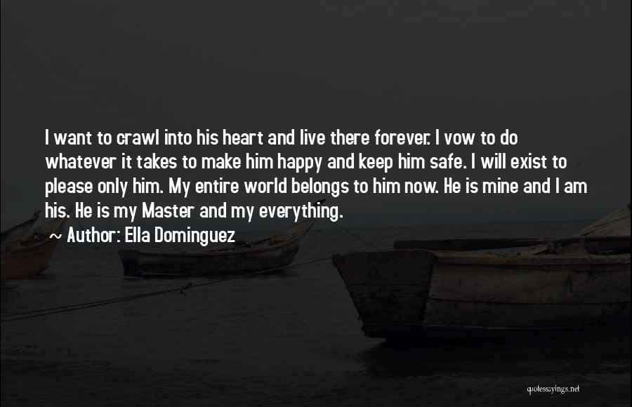 He Is Mine Forever Quotes By Ella Dominguez