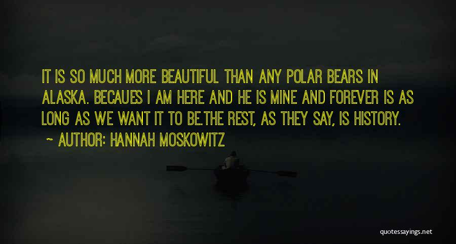 He Is Mine Forever Quotes By Hannah Moskowitz