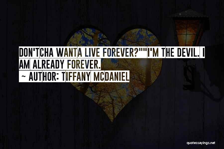 He Is Mine Forever Quotes By Tiffany McDaniel