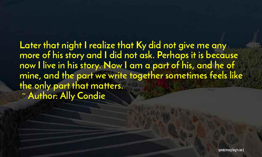 He Is Only Mine Quotes By Ally Condie