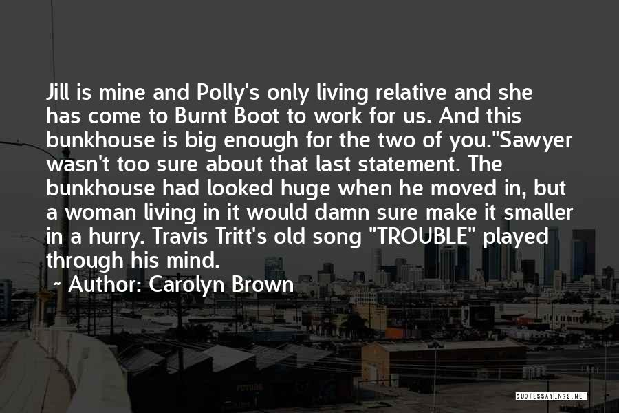 He Is Only Mine Quotes By Carolyn Brown