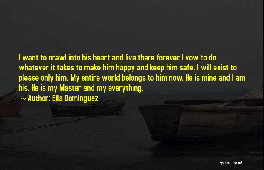 He Is Only Mine Quotes By Ella Dominguez