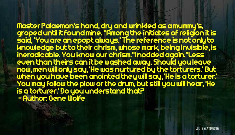 He Is Only Mine Quotes By Gene Wolfe