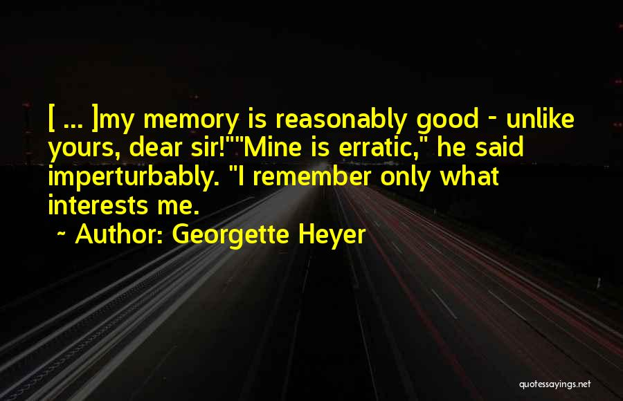 He Is Only Mine Quotes By Georgette Heyer