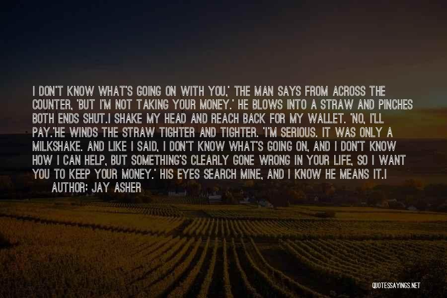 He Is Only Mine Quotes By Jay Asher
