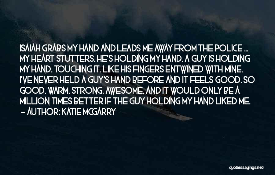 He Is Only Mine Quotes By Katie McGarry