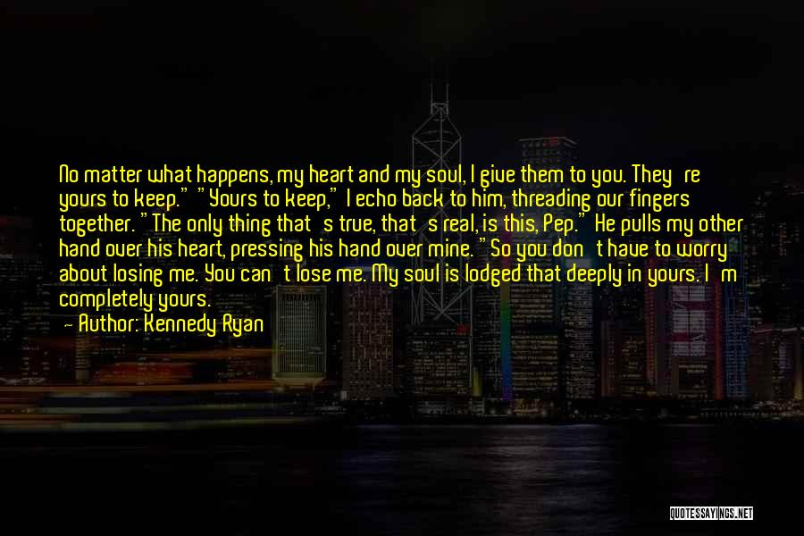 He Is Only Mine Quotes By Kennedy Ryan