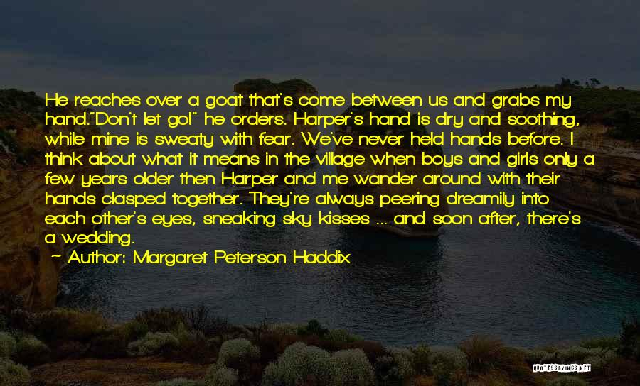 He Is Only Mine Quotes By Margaret Peterson Haddix