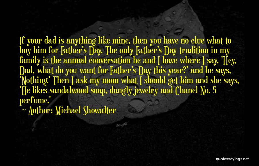 He Is Only Mine Quotes By Michael Showalter